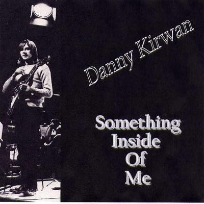 Danny Kirwan: Something Inside Of Me